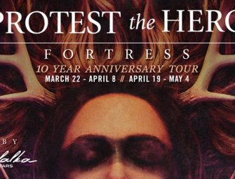Protest the Hero Announces Fortress 10 Year Anniversary Tour