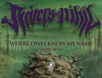 "River of Nihil reveal new album ""Where Owls Know My Name"", release single, announce North American tour!"